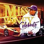 Miss Money Celebrate