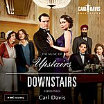 Carl Davis The Music Of Upstairs And Downstairs