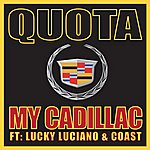 Quota My Cadillac (Feat. Lucky Luciano & Coast)