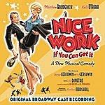 Original Broadway Cast Nice Work If You Can Get It (Original Broadway Cast)
