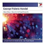 Jean-Claude Malgoire Händel: Music For The Royal Fireworks; Water Music Suite 1-3 - Sony Classical Masters