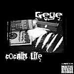 Gege Cocain Life