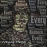 Wayne Hager That's How Every Redneck Feels