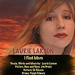 Laurie Larson I Find More
