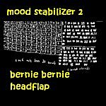 Bernie Bernie Headflap Mood Stabilizer, Vol. 2