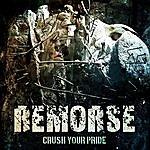 Remorse Crush Your Pride