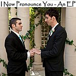 Adam I Now Pronounce You - An Ep