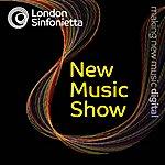 London Sinfonietta London Sinfonietta Label: New Music Show