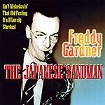 Freddy Gardner The Japanese Sandman