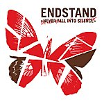 Endstand Never Fall Into Silence