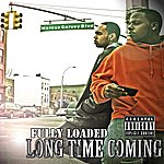Fully Loaded Long Time Coming (Parental Advisory)