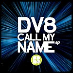 DV8 Call My Name Ep