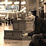 Greg Jones Just One Moment