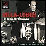 Cuarteto Latinoamericano Villa-Lobos, H.: The Complete String Quartets
