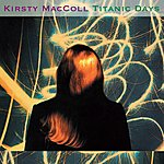 Kirsty MacColl Titanic Days (Deluxe)