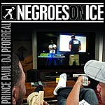 Prince Paul Negroes On Ice