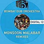 Bombay Dub Orchestra Monsoon Malabar Remixes