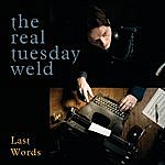 The Real Tuesday Weld Last Words (Radio Single)