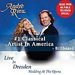 André Rieu Live In Dresden (The Wedding At The Opera)