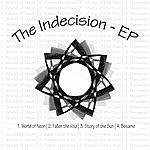 Indecision The Indecision - Ep