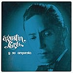 Agustín Lara Agustín Lara Y Su Orquesta