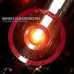 Bombay Dub Orchestra New York Remixes