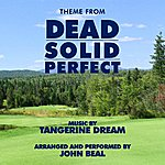 "Tangerine Dream Theme From ""Dead Solid Perfect"""