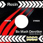 Resin So Much Devotion