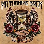 No Turning Back No Regrets