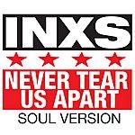 INXS Never Tear Us Apart (Soul Version)