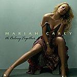 Mariah Carey We Belong Together (Int'l Ecd Maxi)