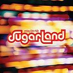 Sugarland Enjoy The Ride (Australia Version)