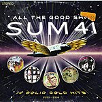 Sum 41 All The Good Sh**. 14 Solid Gold Hits (2000-2008)