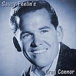 Greg Connor Saucy Feelin's