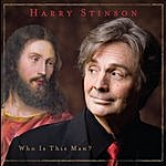 Harry Stinson Who Is This Man?