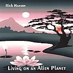 Rick Hanson Living On An Alien Planet [ Remixed - Limited Edition ]