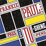 Frankie Paul Pass The Tu-Sheng-Peng