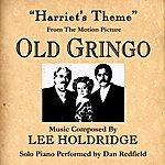 "Lee Holdridge Harriet's Theme - From The Movie ""Old Gringo"""