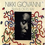 Nikki Giovanni The Truth Is On The Way