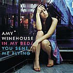 Amy Winehouse In My Bed/You Sent Me Flying (International 2 Track)