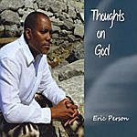 Eric Person Thoughts On God