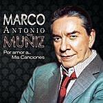 Marco Antonio Muñiz Por Amor A... Mis Canciones
