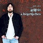 Phil Cohen Angels & Heartaches