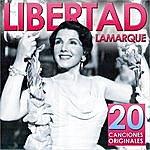Libertad Lamarque Libertad Lamarque. 20 Canciones Originales