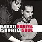 Faust & Shortee Digital Soul