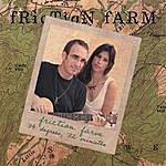 Friction Farm 34 Degrees, 32 Minutes