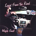 Wayne Faust Songs From The Road