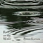 Bruce Kurnow Rain On The Water