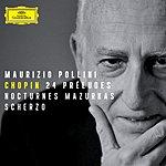 Maurizio Pollini Chopin: 24 Preludes; Nocturnes; Mazurkas; Scherzo