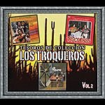 Los Troqueros Tesoros De Colección - Los Troqueros, Vol. 2